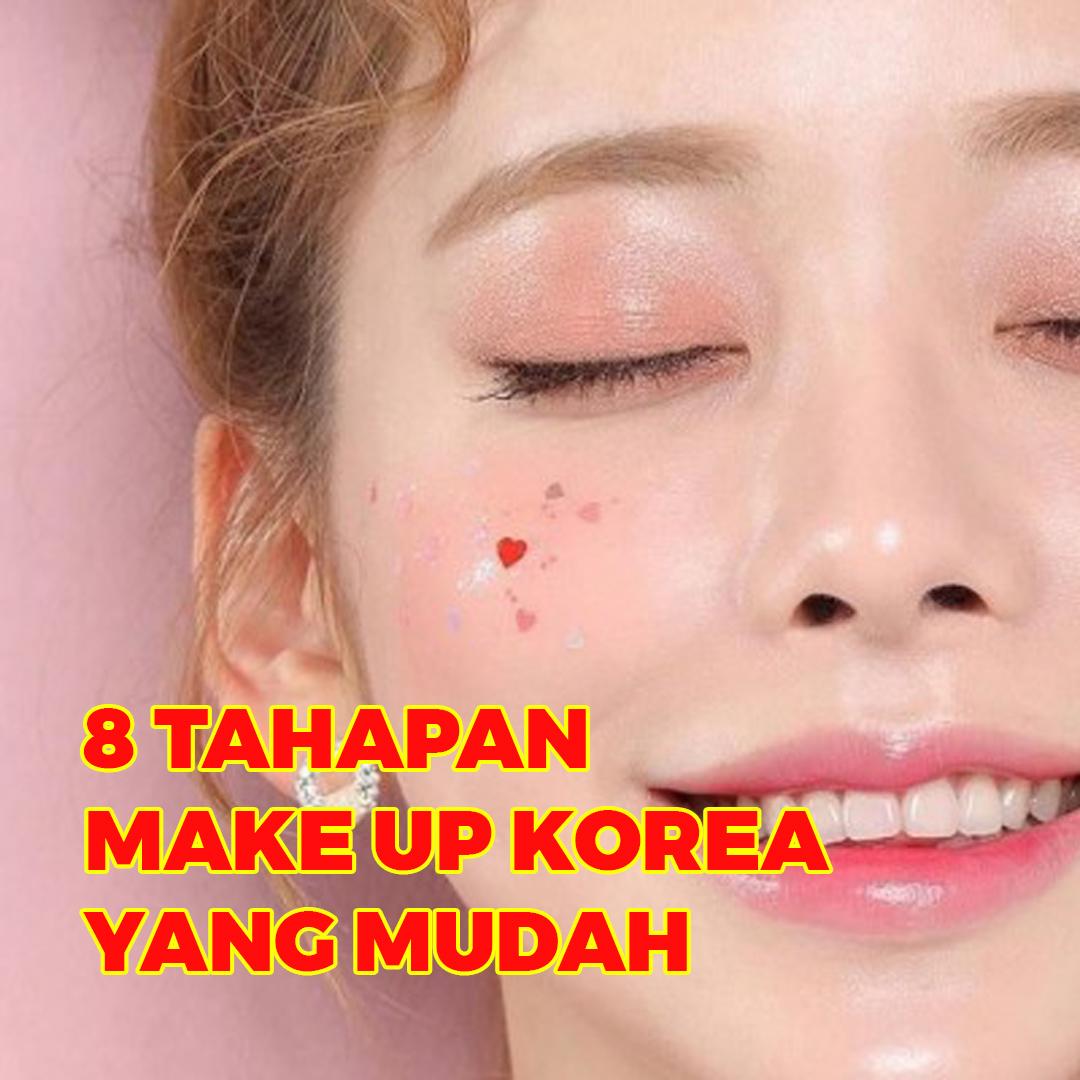 8 Tahapan Tutorial Make Up Korea yang Mudah